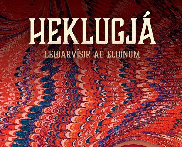 """""""Heklugjá – leiðarvísir að eldinum"""" eftir metsöluhöfundinn Ófeig Sigurðsson!"""