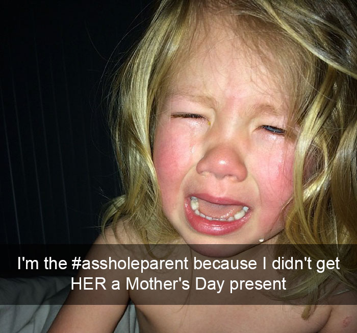 Mother's Day 2015. I'm The #assholeparent Because I Didn't Get Her A Mother's Day Present